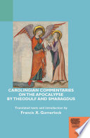 Carolingian Commentaries On The Apocalypse By Theodulf And Smaragdus