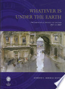 Whatever Is Under The Earth The Geological Society Of London 1807 2007