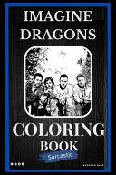 Imagine Dragons Sarcastic Coloring Book