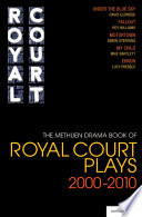 The Methuen Drama Book of Royal Court Plays 2000-2010