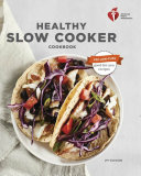 American Heart Association Healthy Slow Cooker Cookbook  Second Edition
