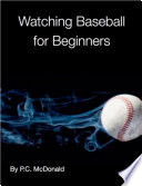 Watching Baseball for Beginners