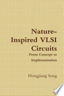Nature Inspired Vlsi Circuits From Concept To Implementation Book PDF