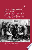 Law Literature And The Transmission Of Culture In England 1837 1925