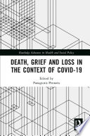 Death  Grief and Loss in the Context of COVID 19