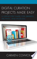 Digital Curation Projects Made Easy Book