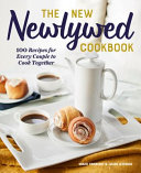 The New Newlywed Cookbook  100 Recipes for Every Couple to Cook Together Book PDF