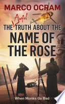 The Awful Truth About The Name Of The Rose
