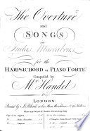 The Overture and Songs in  MS Judas Maccabeus  for the Harpsichord Or Piano Forte