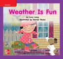 Reading Wonders Leveled Reader Weather Is Fun: ELL Unit 6 Week 2 Grade K