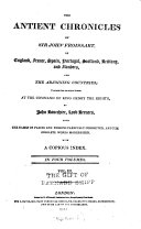 The ancient chronicles of Sir John Froissart, of England, France, Spain, Portugal, Scotland, Brittany, and Flanders, and the adjoining countries