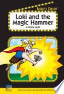 Loki and the Magic Hammer  : A Norse Myth