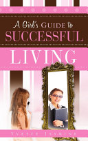 A Girl's Guide to Successful Living