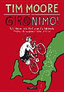 Gironimo! : ein Mann, ein Rad und die härteste Italien-Rundfahrt ...