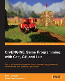 CryENGINE Game Programming with C    C   and Lua