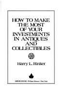 How to Make the Most of Your Investments in Antiques and Collectibles