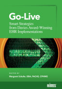 Go Live  Smart Strategies from Davies Award Winning EHR Implementations