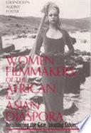 Women Filmmakers Of The African Asian Diaspora