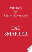 Summary Of Shawn Stevenson S Eat Smarter