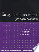 """""""Integrated Treatment for Dual Disorders: A Guide to Effective Practice"""" by Kim Tornvall Mueser"""