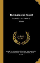 The Ingenious Knight  Don Quixote De La Mancha