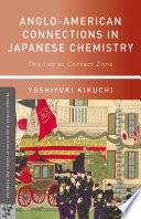 Anglo American Connections in Japanese Chemistry