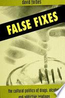 False Fixes