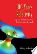100 Years of Relativity