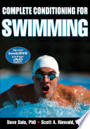 """Complete Conditioning for Swimming"" by Dave Salo, Scott A. Riewald"