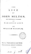 The life of Milton. To which are added Conjectures on the origin of Paradise lost: with an Appendix. By W. Hailey [sic].