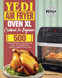 Yedi Air Fryer Oven XL Cookbook for Beginners