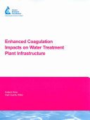 Enhanced Coagulation Impacts on Water Treatment Plant Infrastructure (+CD)