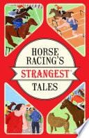Horse Racing S Strangest Tales