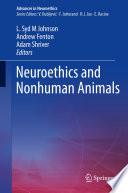 Neuroethics And Nonhuman Animals