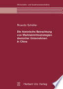 Die historische Betrachtung von Markteintrittsstrategien deutscher Unternehmen in China