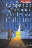 Maclean s Companion to Canadian Arts and Culture
