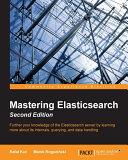 Mastering Elasticsearch   Second Edition