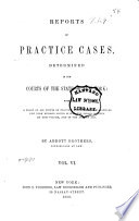 Reports of Practice Cases  Determined in the Courts of the State of New York