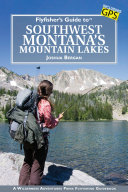Flyfisher s Guide to Southwest Montana s Mountain Lakes