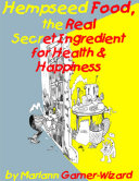 Hempseed Food  the Real Secret Ingredient for Health   Happiness