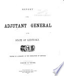 Report of the Adjutant General of the State of Kentucky