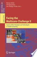 Facing the Multicore-Challenge II