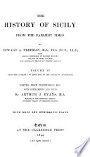 The History of Sicily from the Earliest Times  From the tyranny of Dionysis to the death of Agathokl  s  ed  from posthumous mss  with supplements and notes by Arthur J  Evans
