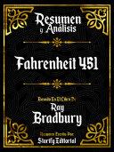 Resumen Y Analisis: Fahrenheit 451 - Basado En El Libro De Ray Bradbury