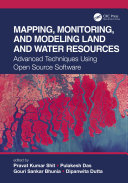 Mapping  Monitoring  and Modeling Land and Water Resources