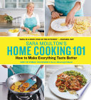 """""""Sara Moulton's Home Cooking 101: How to Make Everything Taste Better"""" by Sara Moulton"""