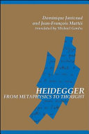 Heidegger from Metaphysics to Thought