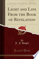 Light and Life from the Book of Revelation (Classic Reprint)