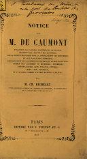 Notice sur M. de Caumont, fondateur des congrès scientifiques de France