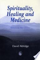 Spirituality, Healing, and Medicine